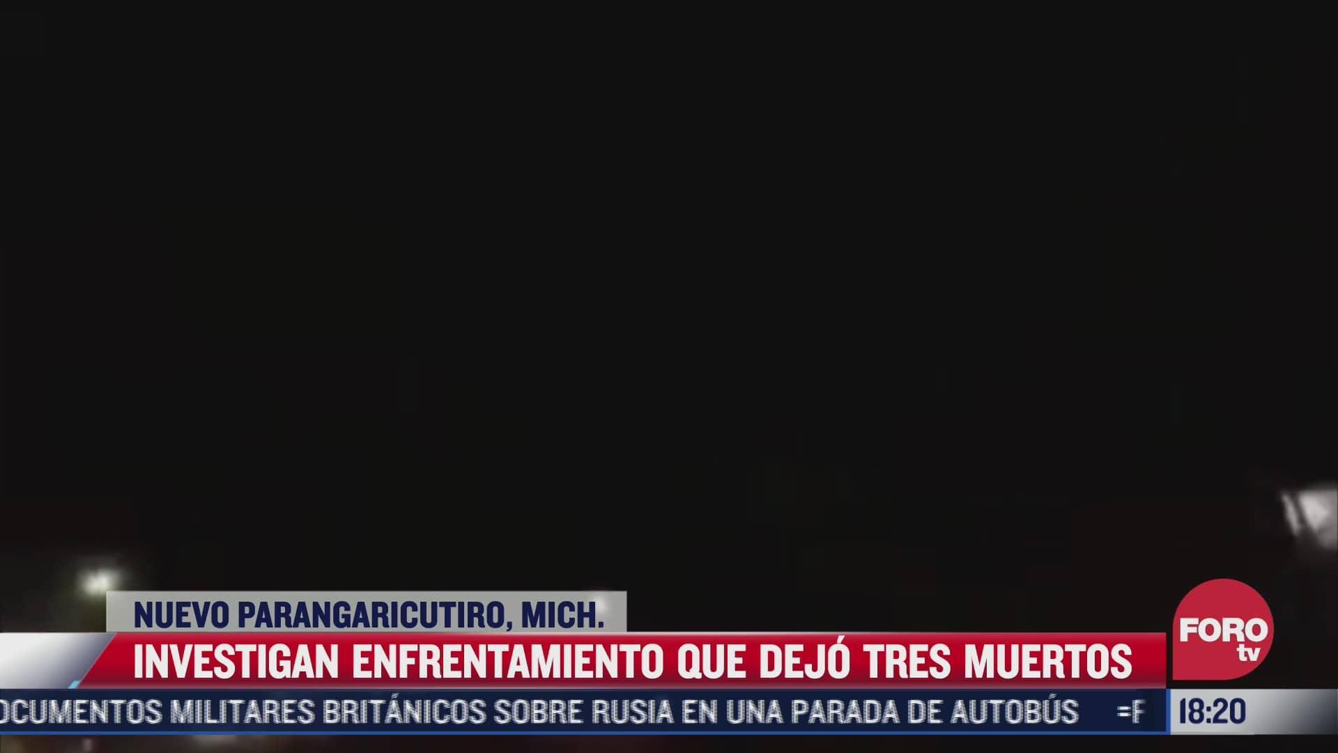 investigan enfrentamiento que dejo 3 muertos en michoacan
