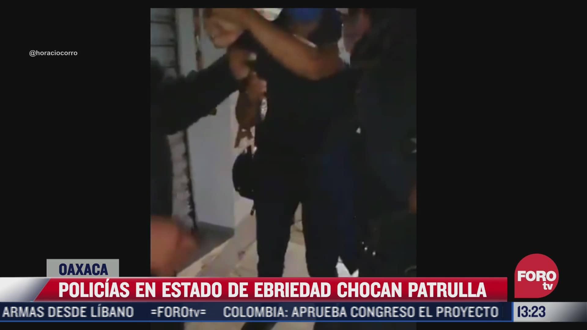 policias en estado de ebriedad chocan su patrulla en oaxaca