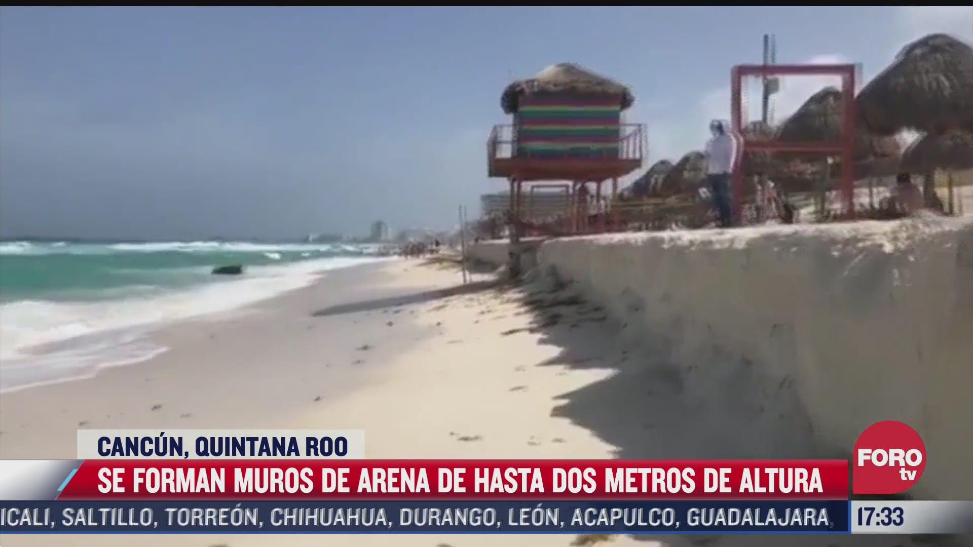 se forman muros de arena de hasta dos metros de altura en cancun