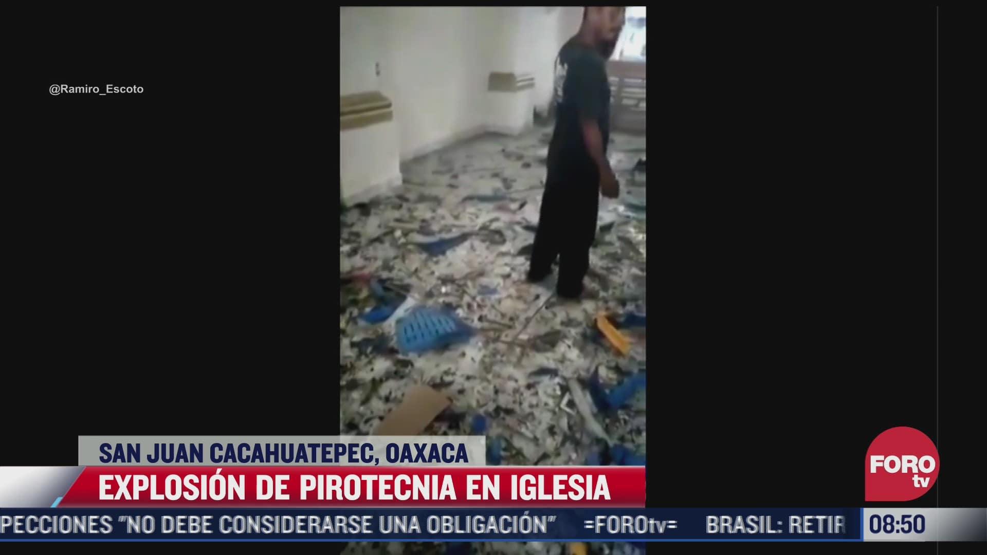 se registra explosion de pirotecnia en una iglesia en buenavista oaxaca