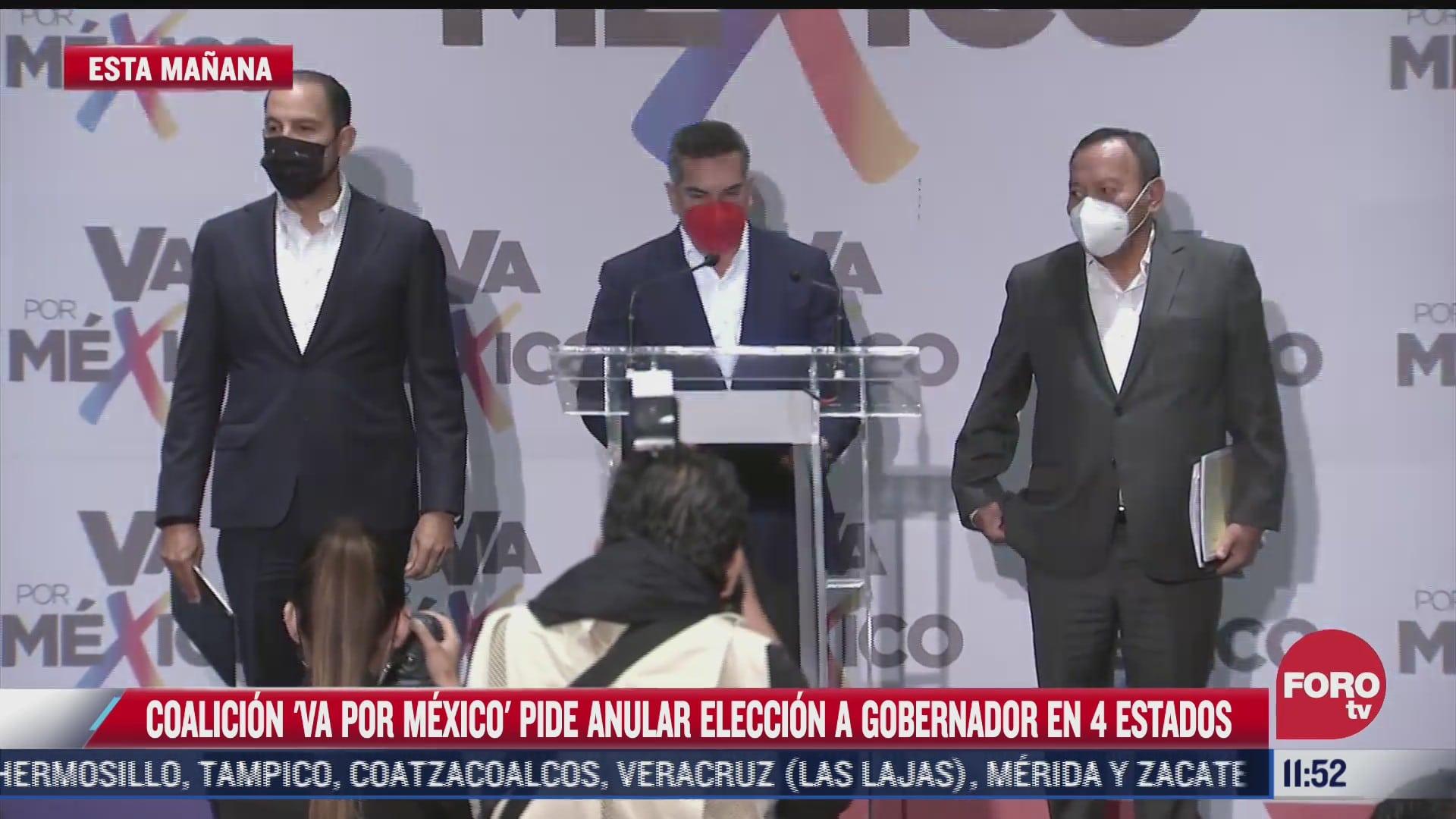 coalicion va por mexico pide anular eleccion a gobernador en cuatro estados