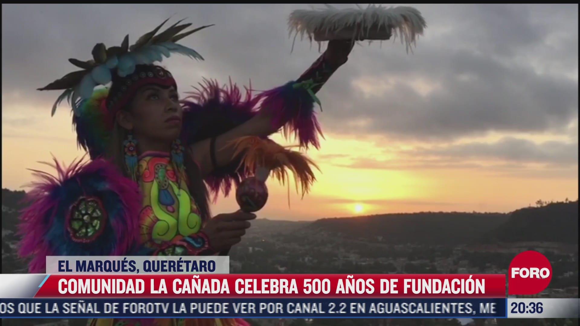 comunidad la canada celebra 500 anos de fundacion en queretaro