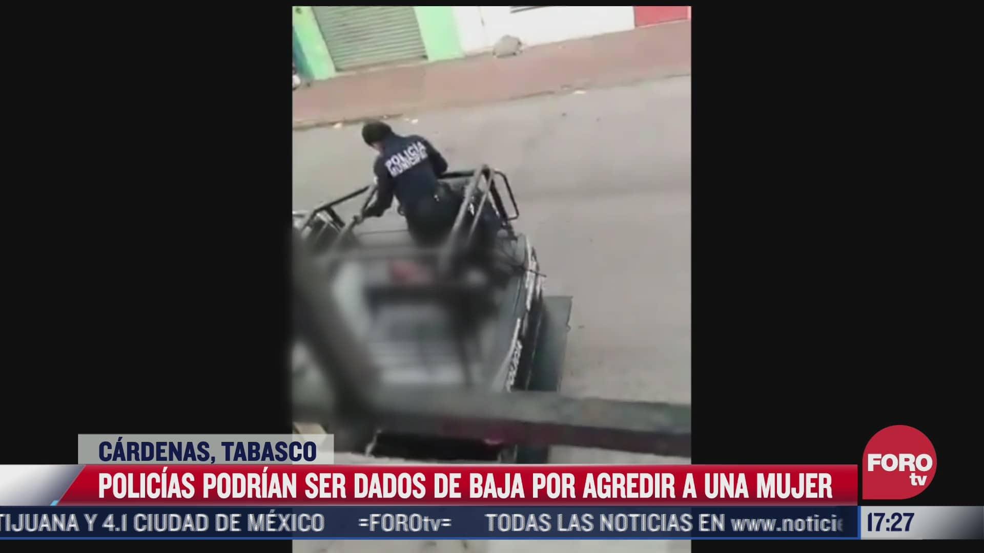 darian de baja a policias por agredir a mujer en tabasco