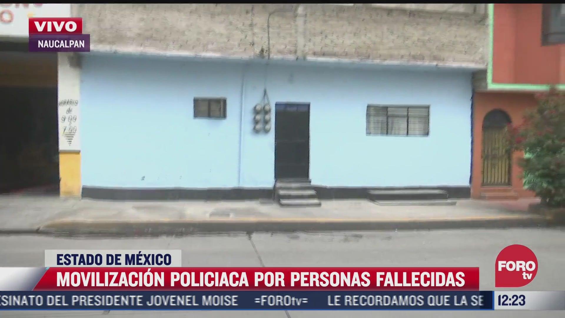 movilizacion policiaca por personas fallecidas en naucalpan estado de mexico