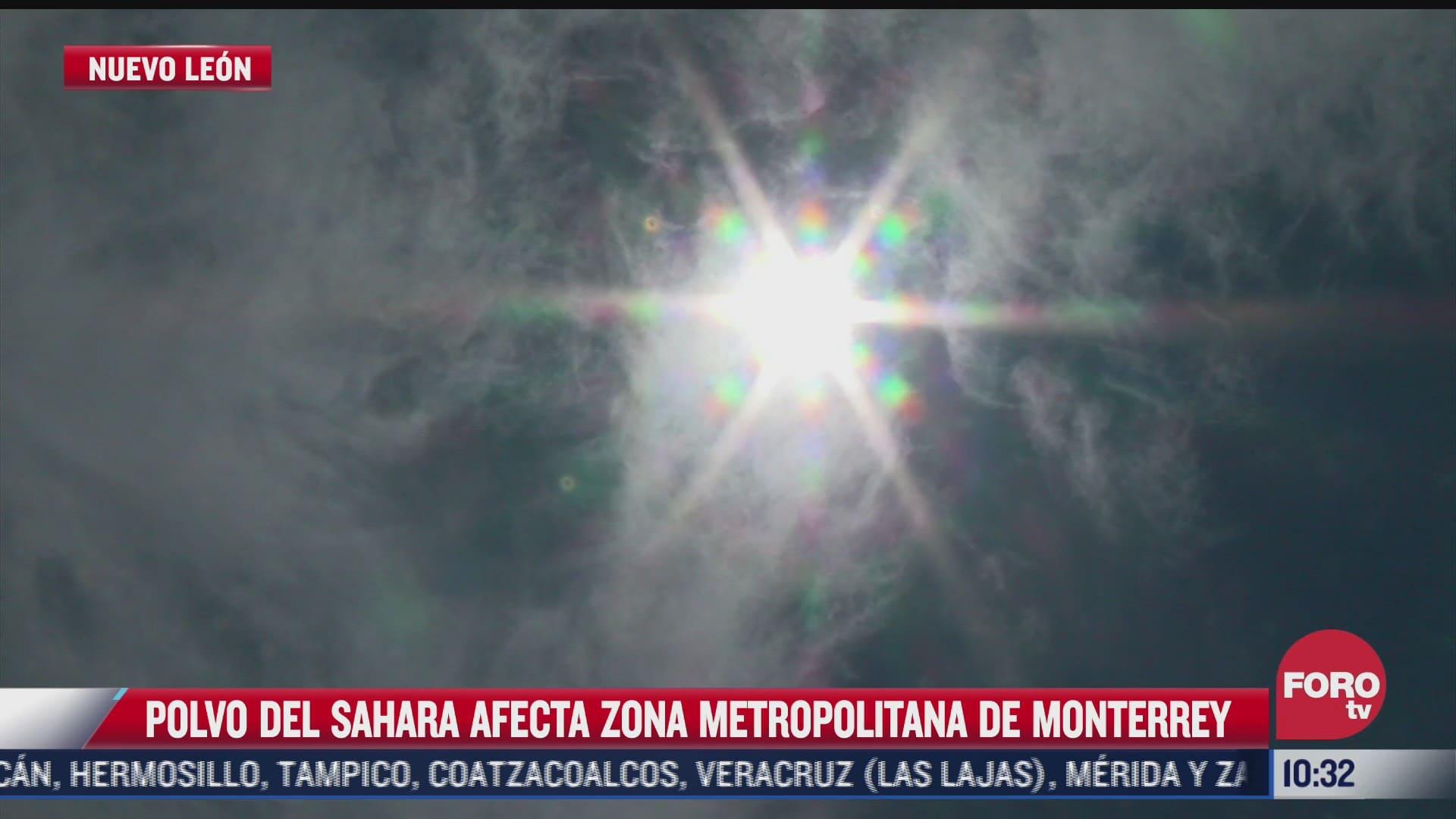 polvo del sahara afecta la zona metropolitana de monterrey