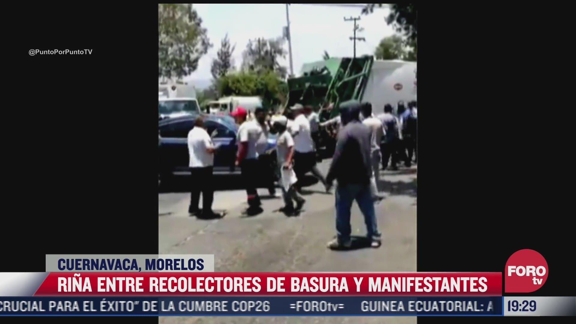 se registra rina entre recolectores de basura y manifestantes en cuernavaca