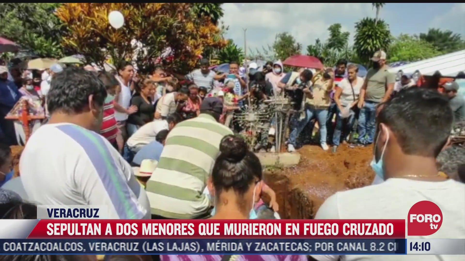 sepultan a dos menores que murieron en fuego cruzado en veracruz