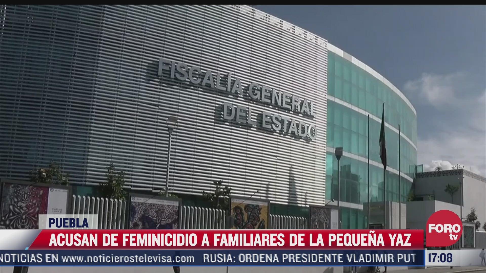 acusan de feminicidio a familiares de la pequena yaz