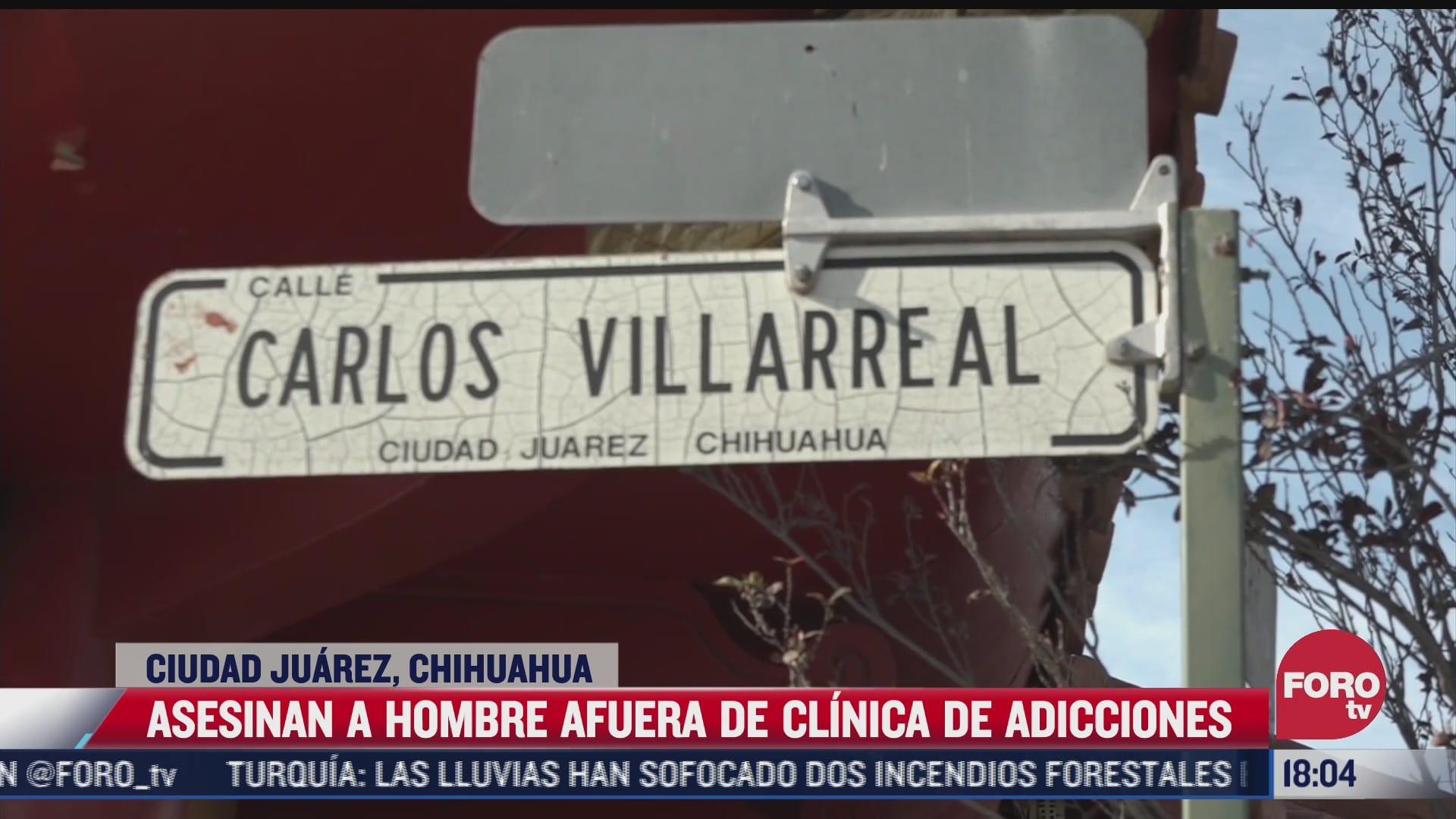 asesinan a hombre afuera de clinica de adicciones en ciudad juarez
