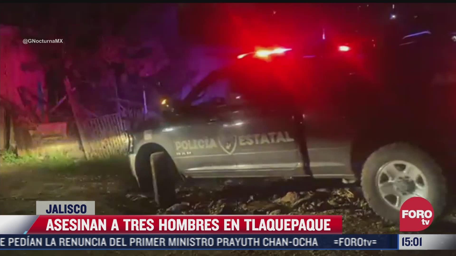 asesinan a tres hombres en tlaquepaque jalisco
