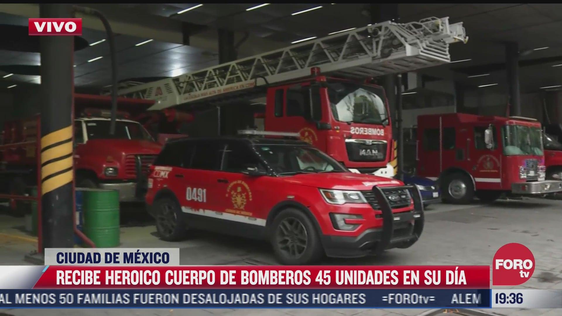 bomberos en cdmx reciben 45 unidades