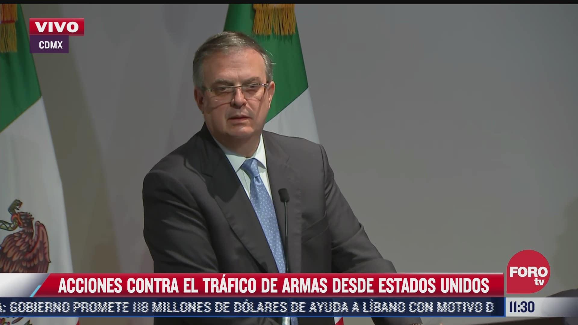 ebrard presenta acciones contra el trafico de armas que llega a mexico desde eeuu