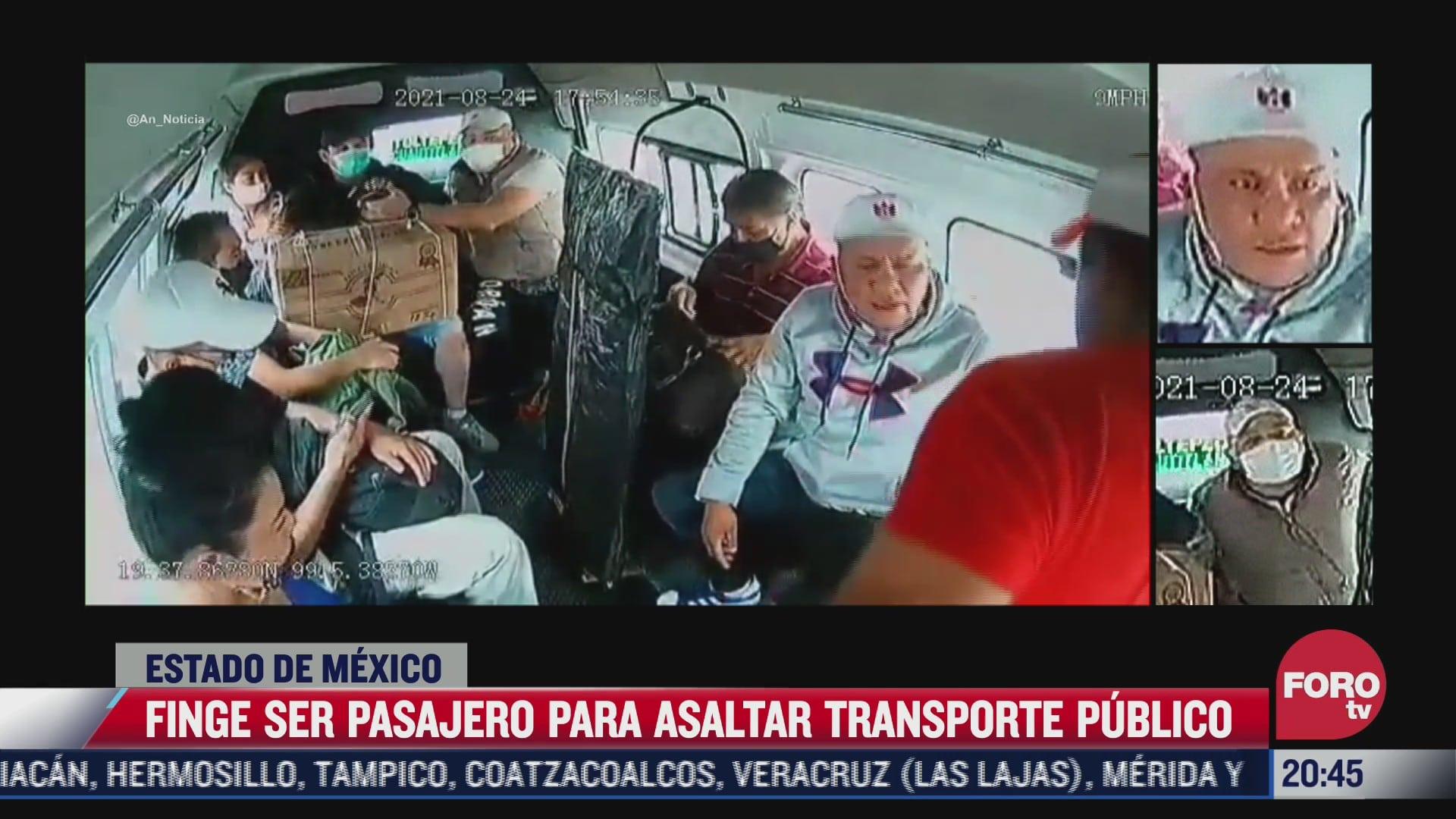 finge ser pasajero para asaltar transporte publico en edomex