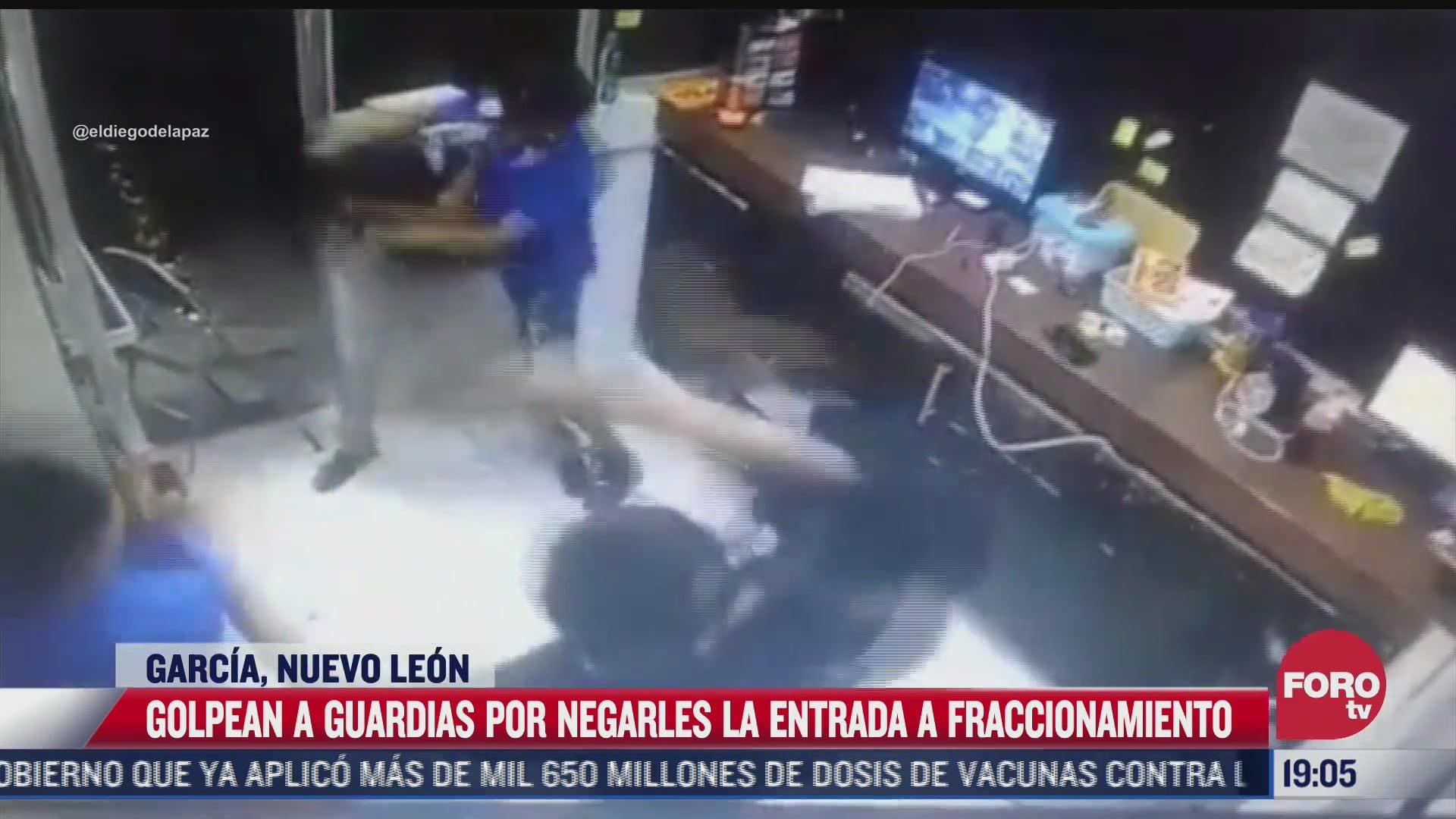 golpean a guardias de seguridad de un fraccionamiento en nuevo leon