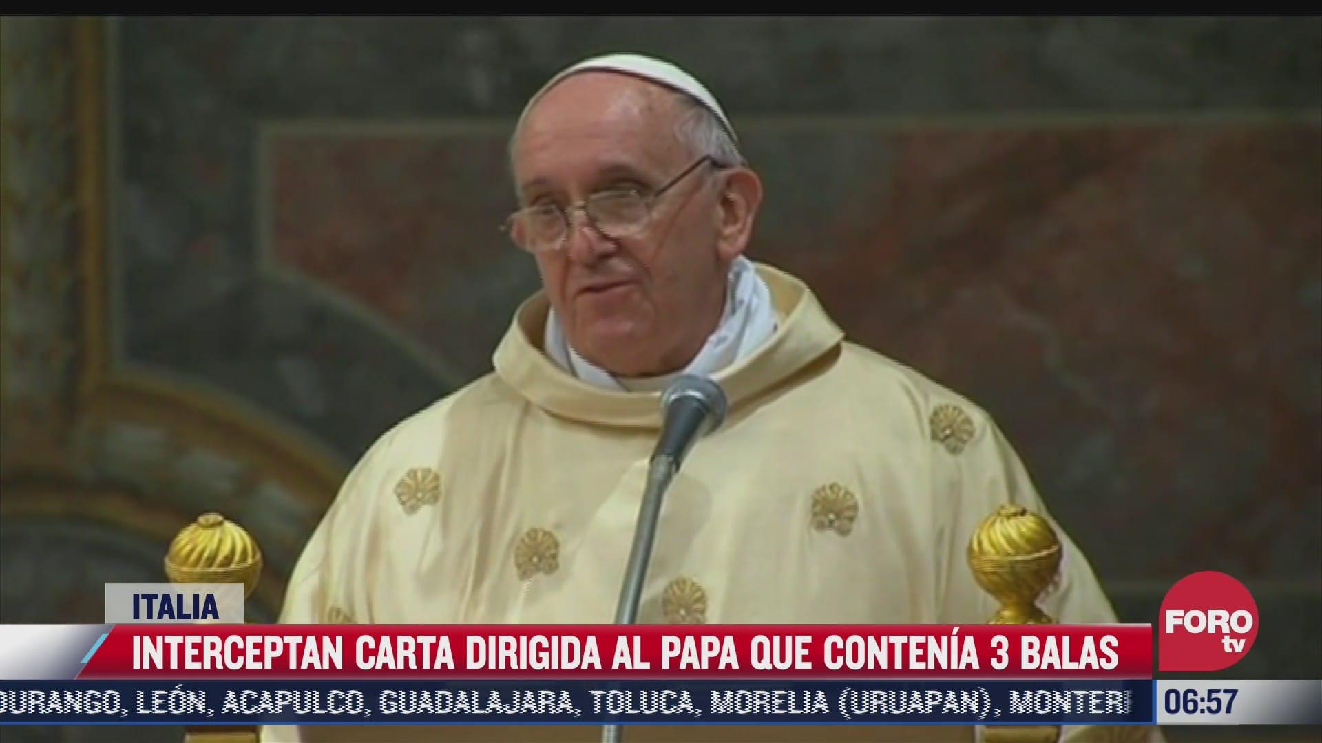 interceptan carta dirigida al papa francisco que contenia tres balas