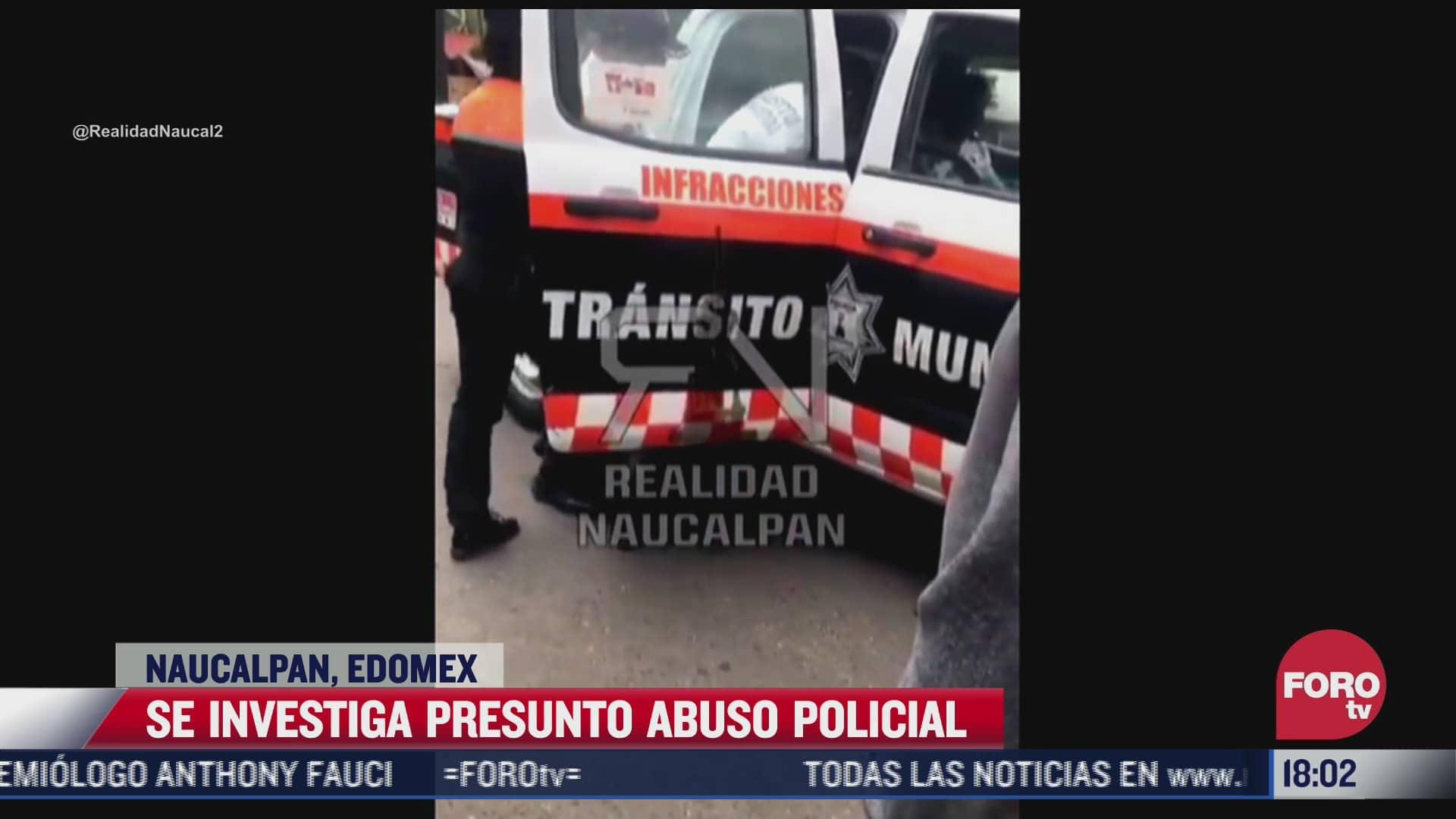 investigan presunto abuso policial en naucalpan edomex