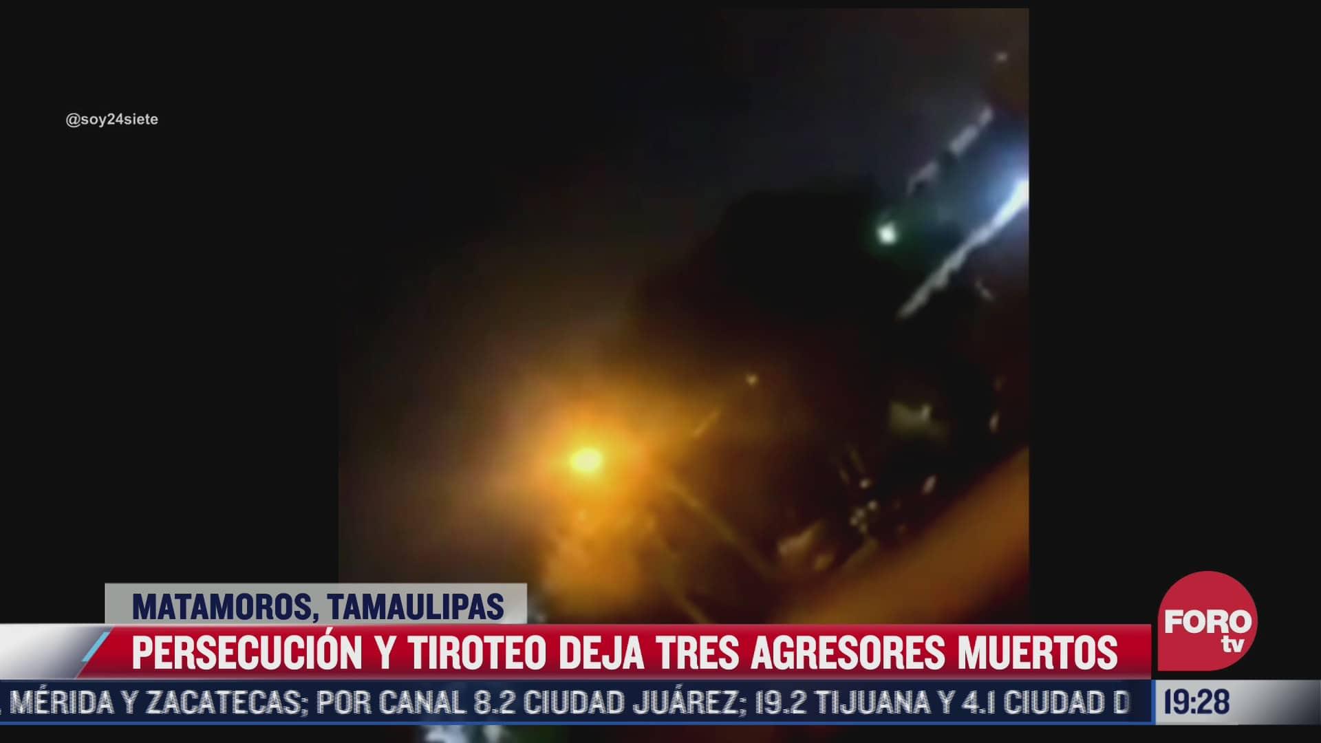 mueren tres delincuentes tras ataque a policias en matamoros tamaulipas