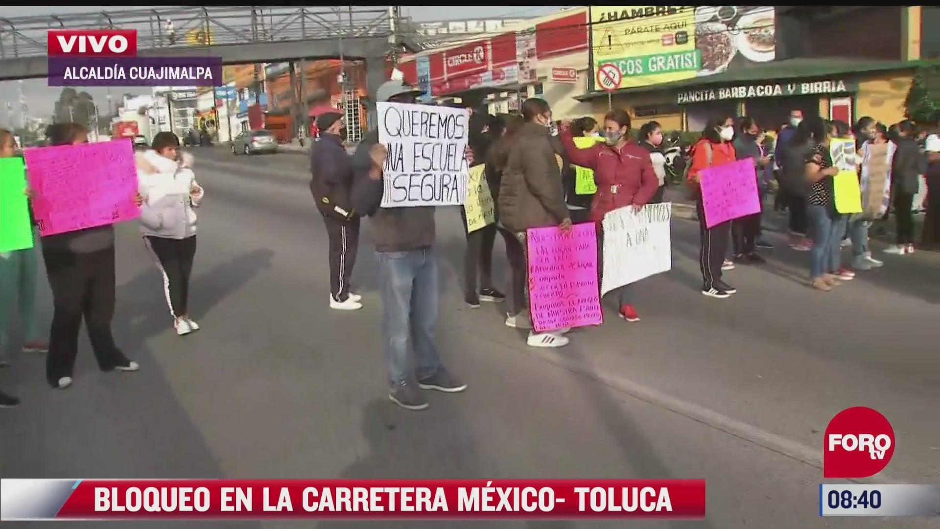 padres de familia bloquean carretera mexico toluca en cuajimalpa