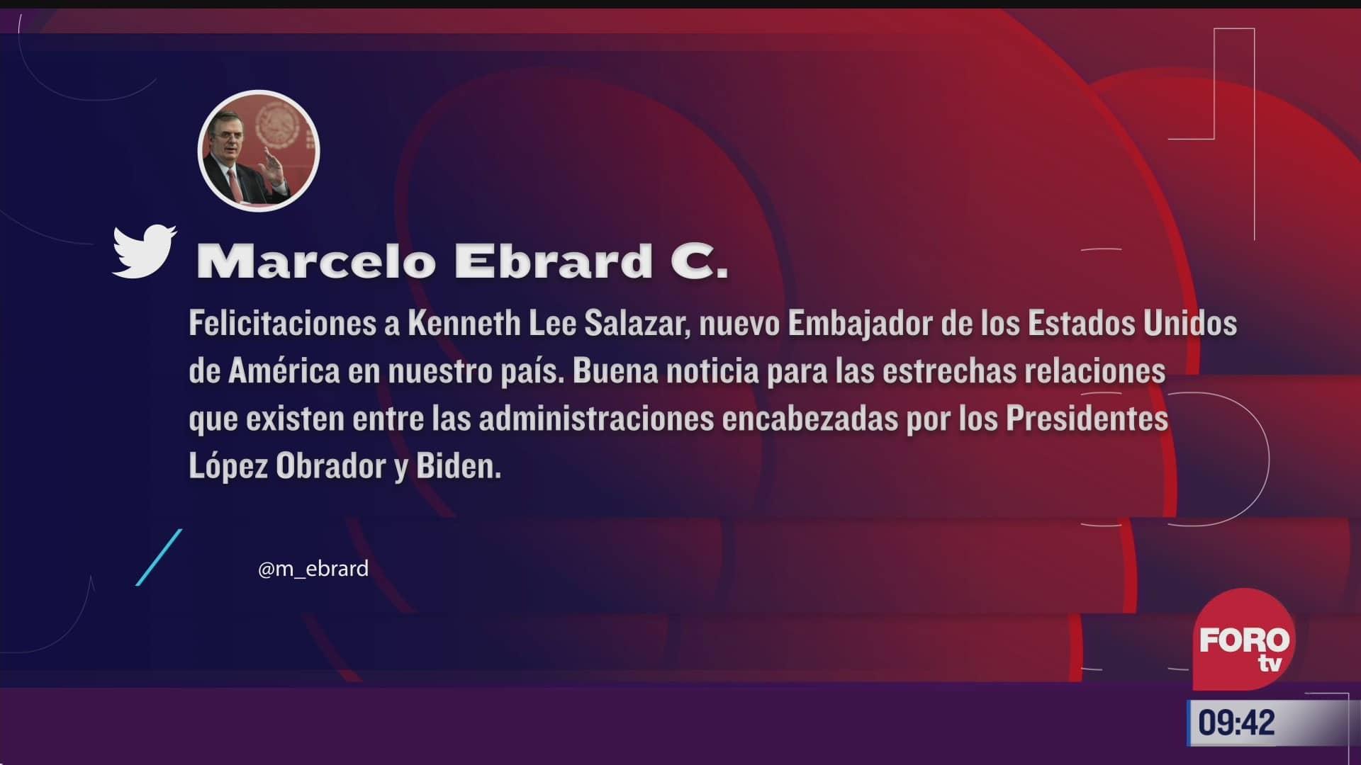 Ebrard felicita a Ken Salazar por su ratificación como embajador de EEUU en México