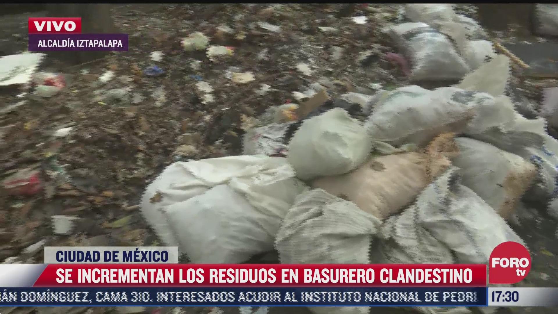 vecinos reportan deposito clandestino de basura en iztapalapa