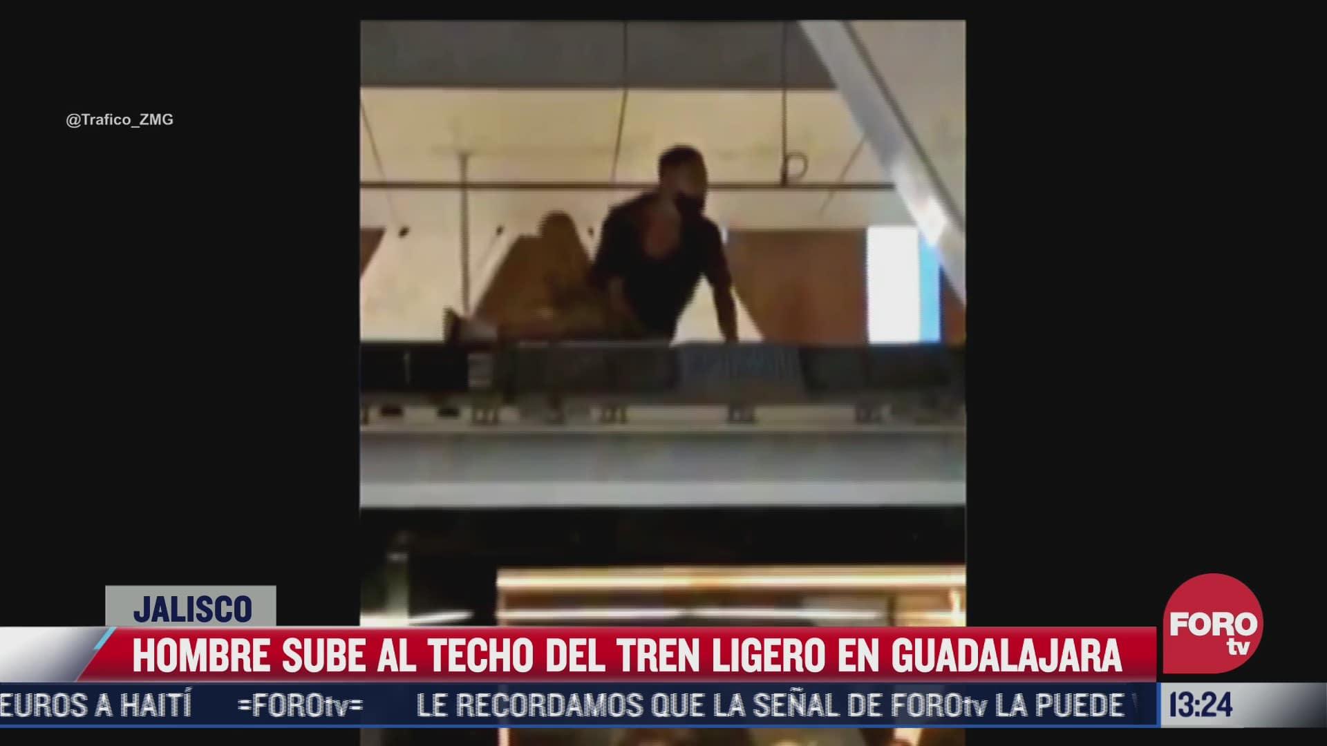 video hombre cuando subio al techo del tren ligero en guadalajara