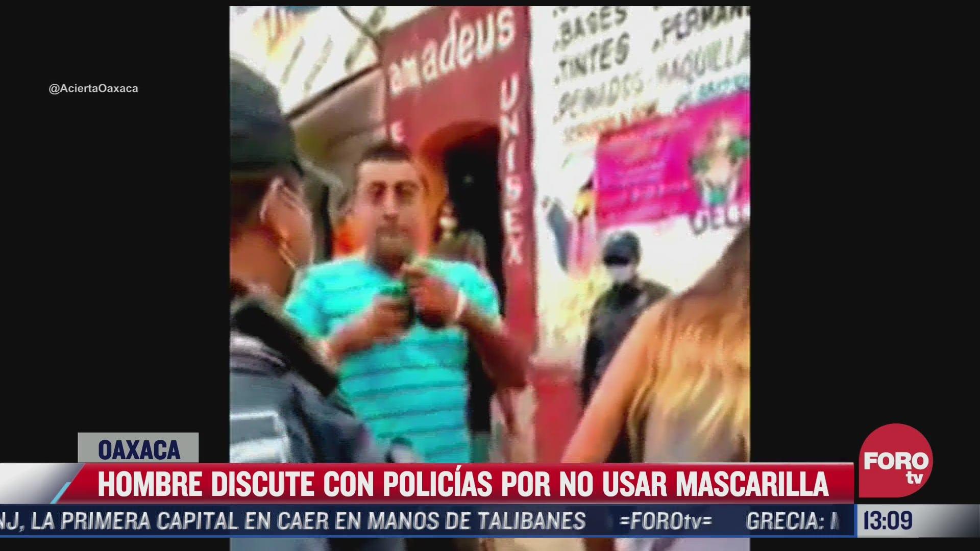 video hombre discute con policias por no usar cubrebocas