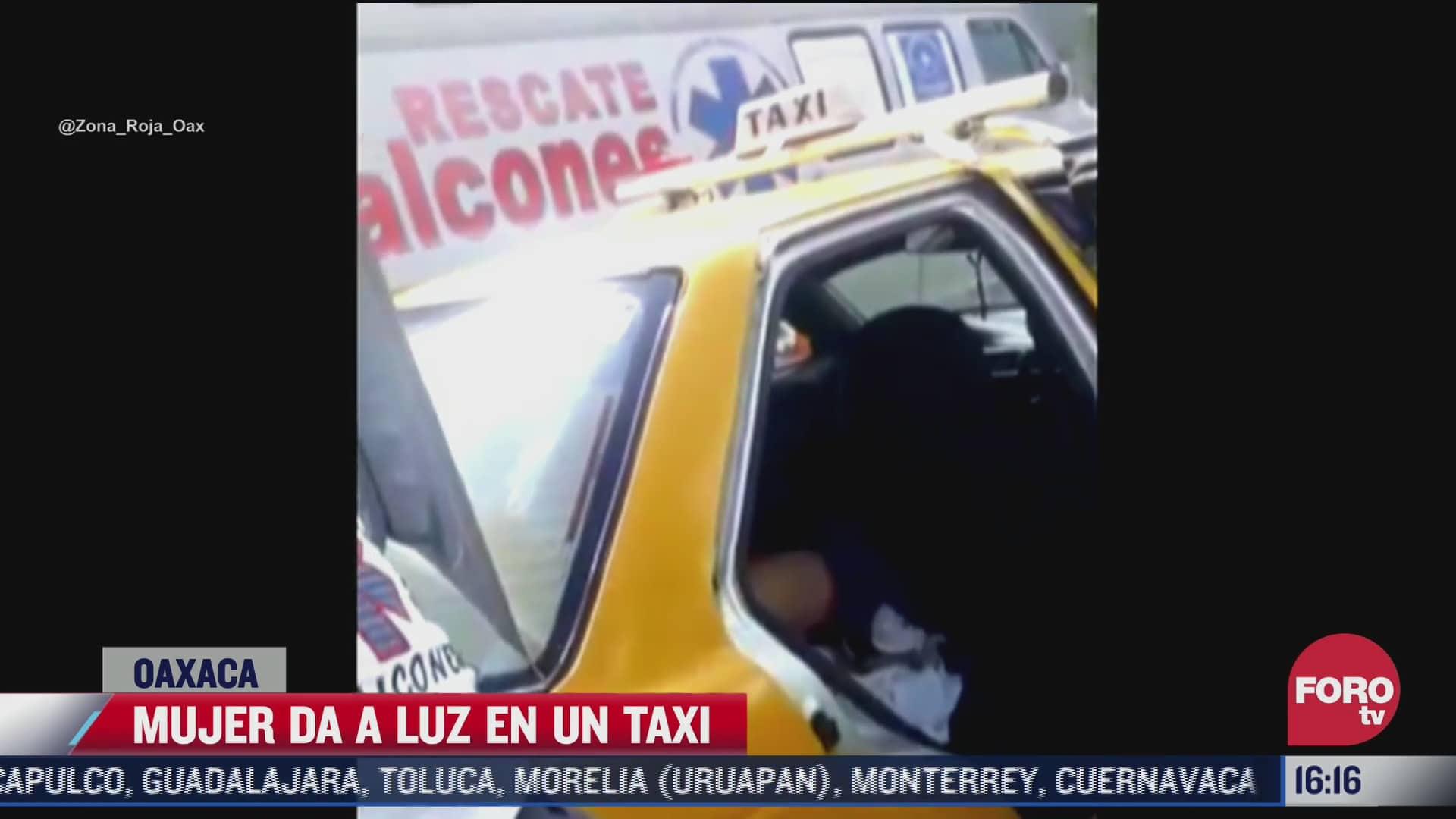 asi nacio un bebe abordo de un taxi en oaxaca