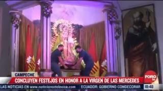 campeche concluye festejos a la virgen de las mercedes