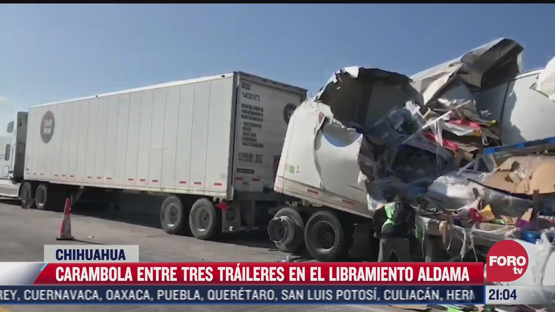 carambola entre tres traileres en el libramiento aldama chihuahua