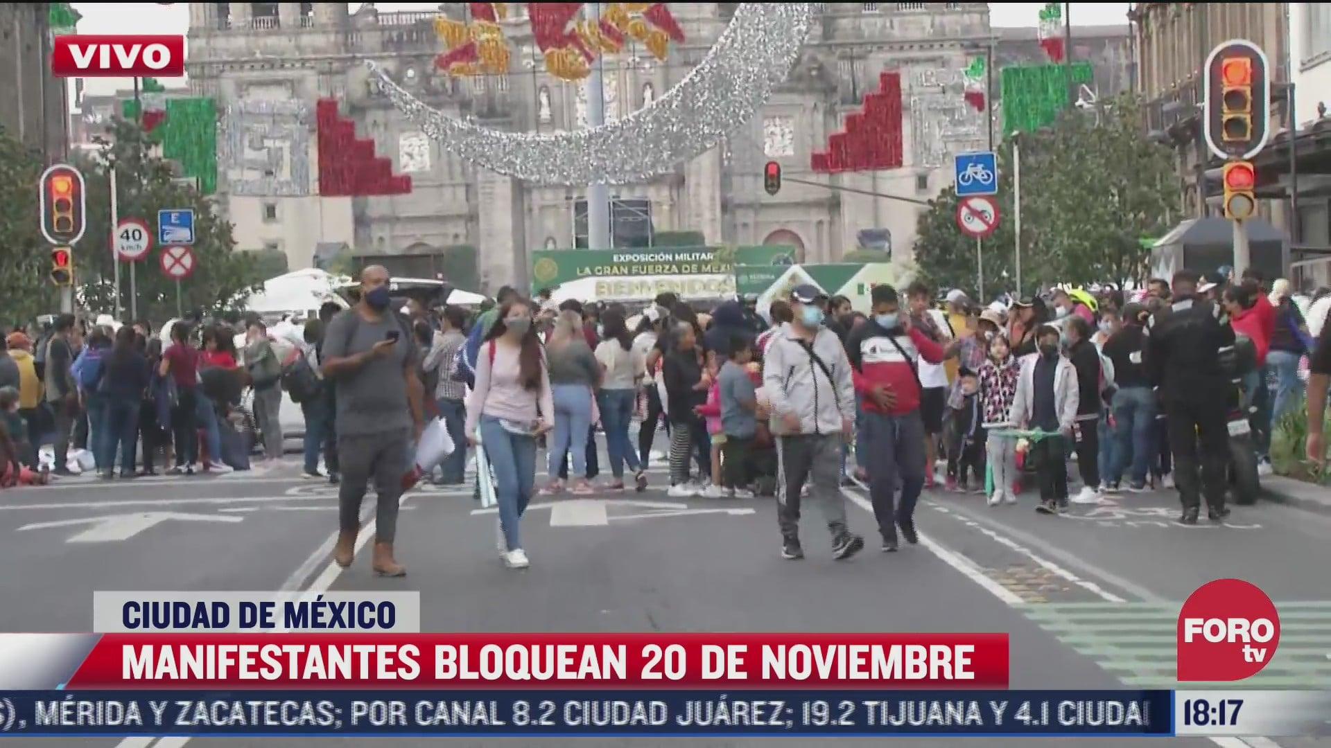 manifestantes bloquean 20 de noviembre en cdmx