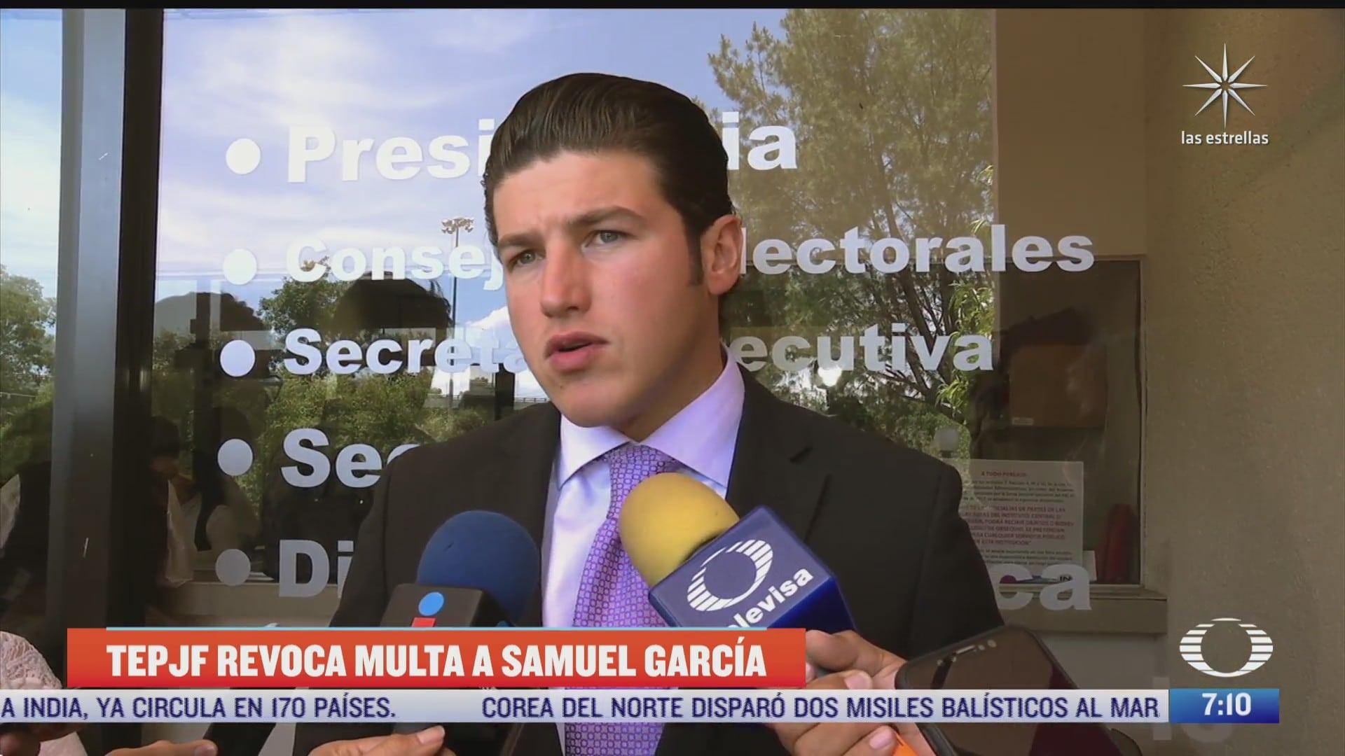 tepjf revoca sancion impuesta por el ine a samuel garcia