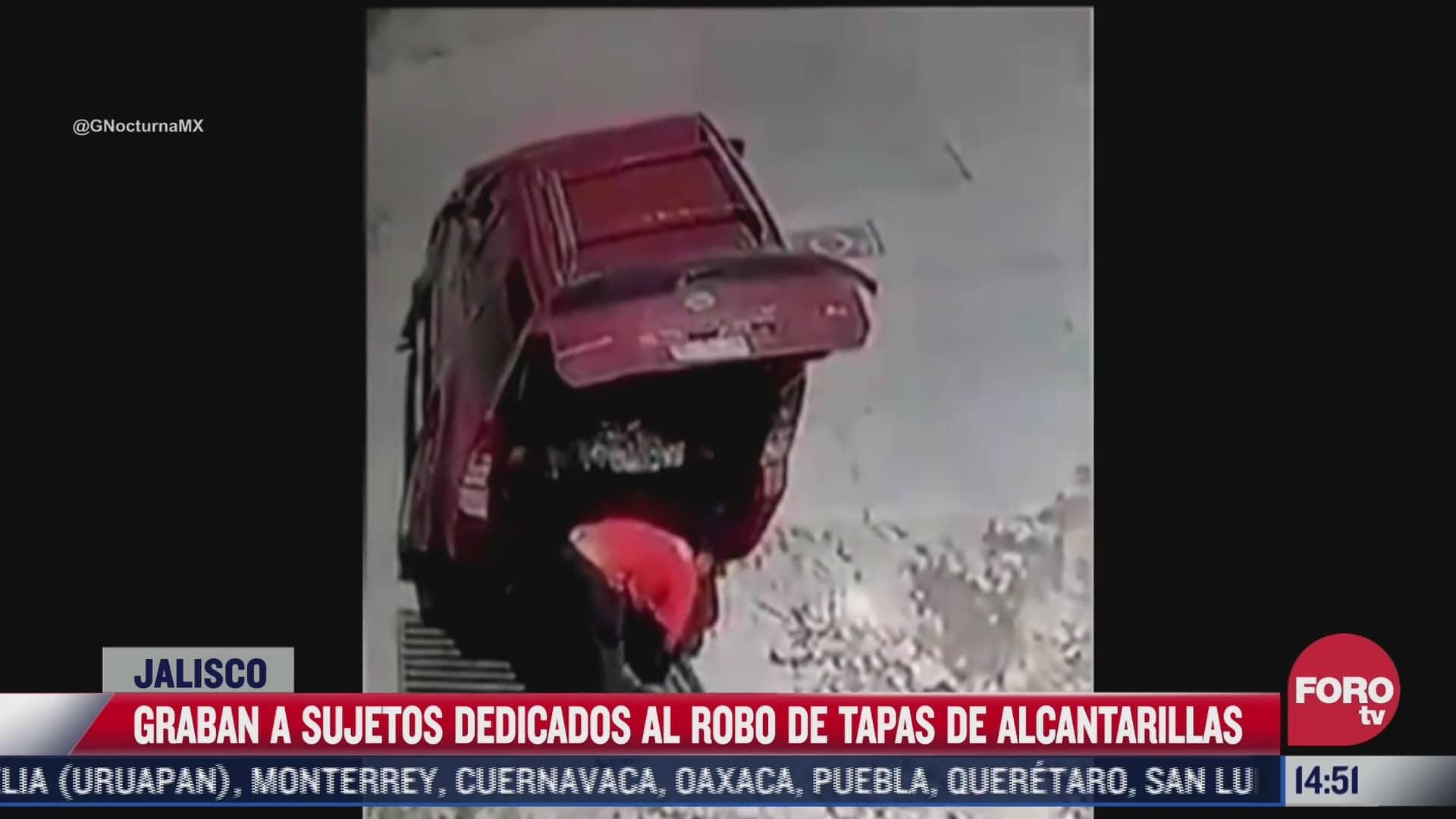 video captan a hombres robando alcantarillas en tlaquepaque jalisco