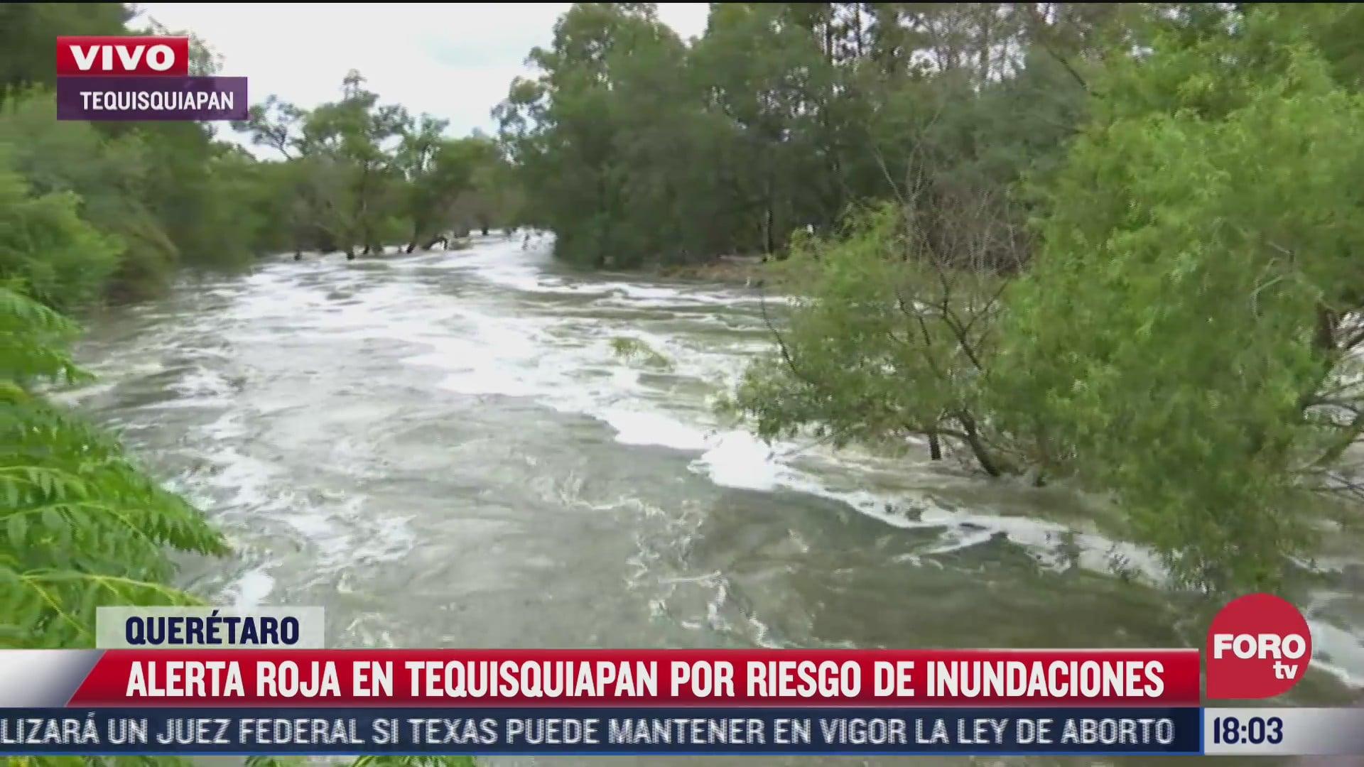 alerta roja en tequisquiapan por riesgo de inundaciones