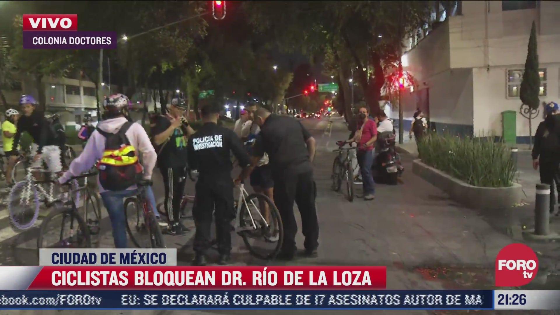ciclistas bloquean dr rio de la loza en cdmx