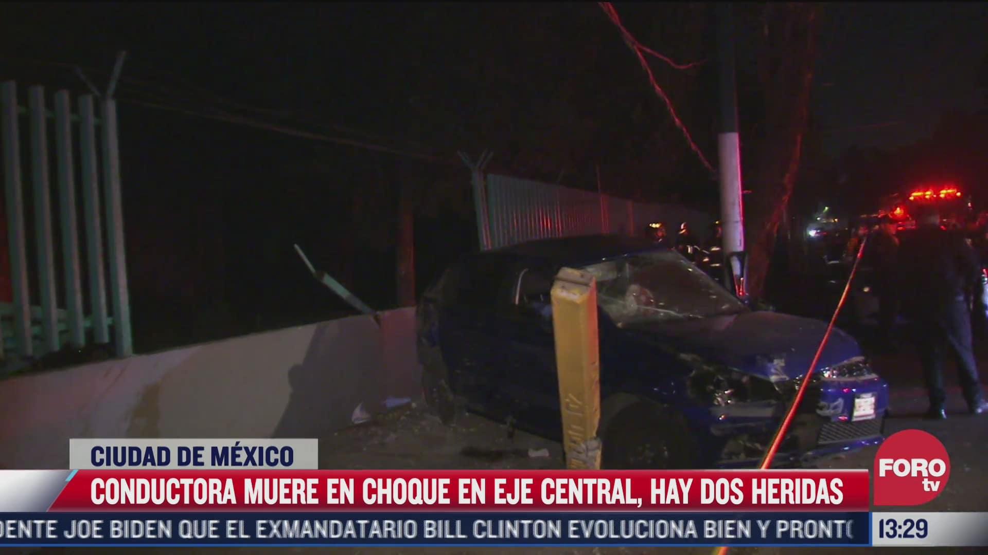 conductora muere en choque en eje central hay dos heridas