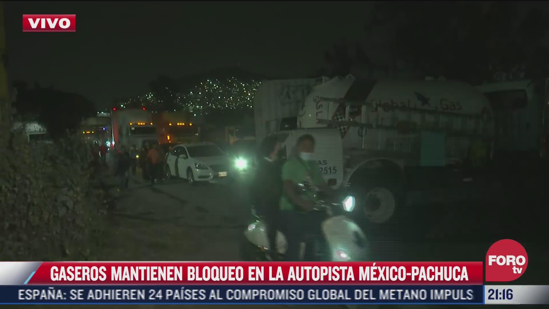 continua bloqueo de gaseros sobre la mexico pachuca