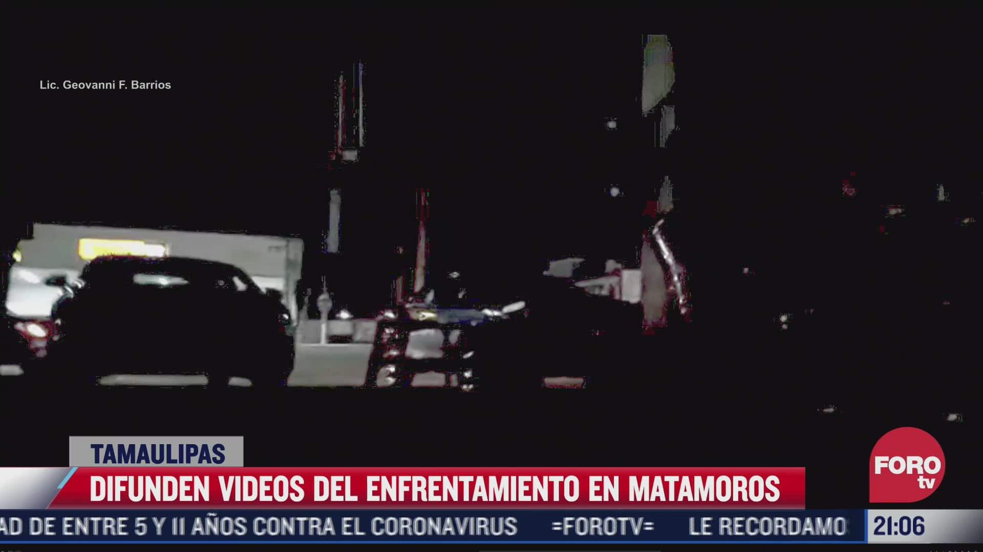 difunden videos del enfrentamiento en matamoros tamaulipas