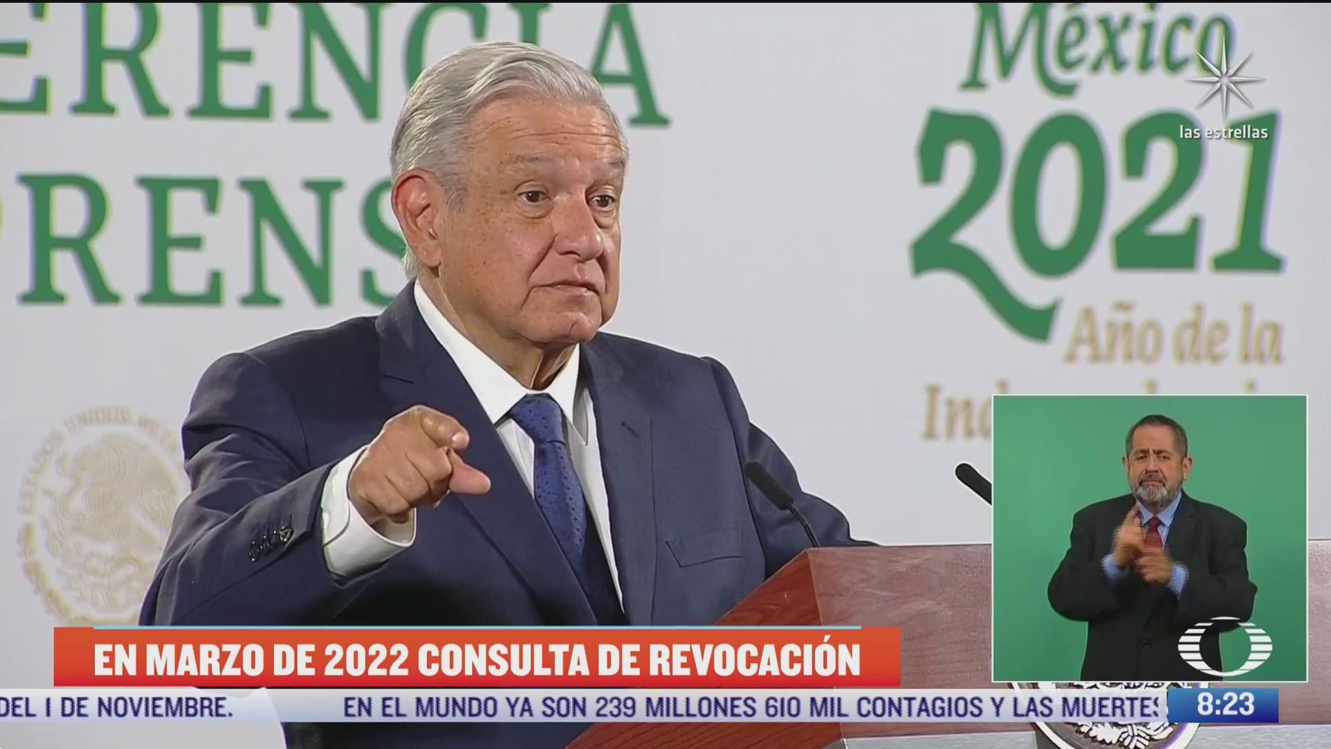 en marzo de 2022 habra consulta de revocacion amlo