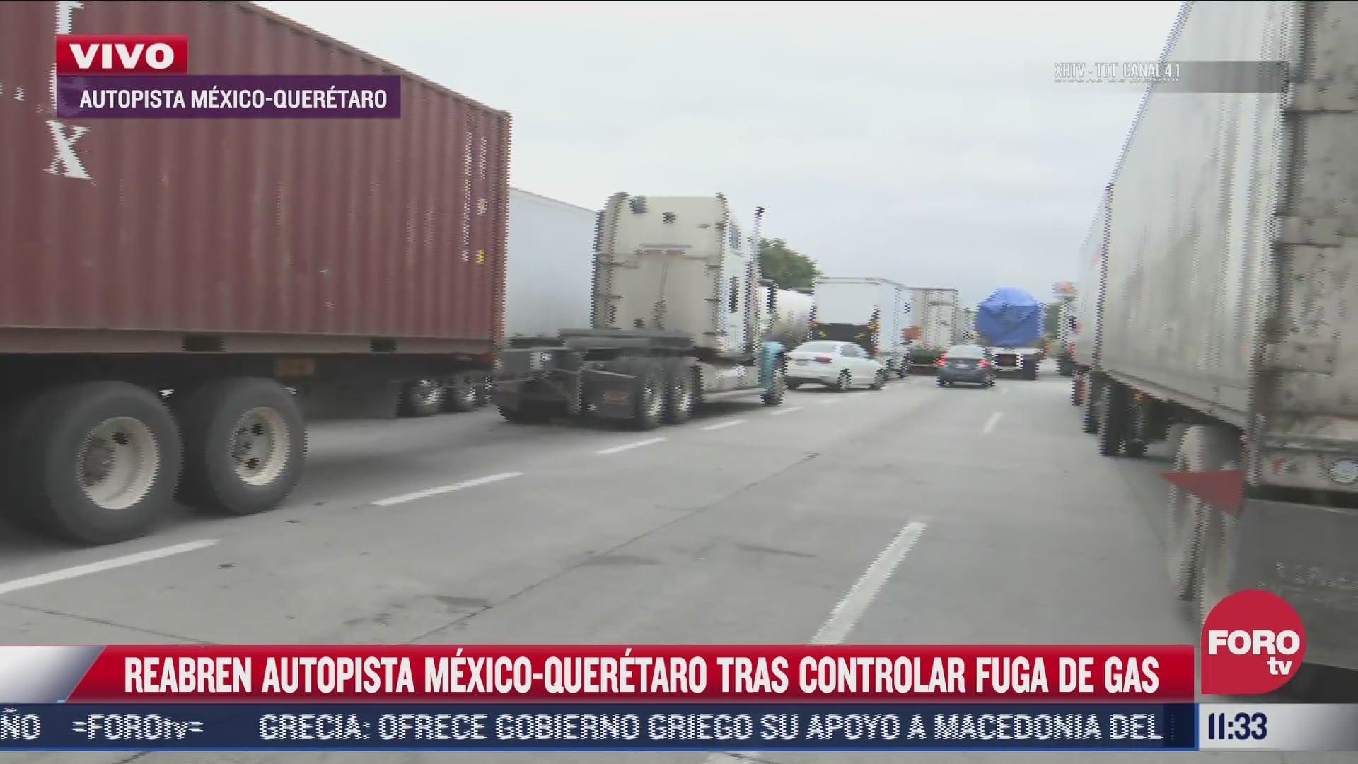 reabren autopista mexico queretaro tras controlar fuga de gas en ducto de pemex