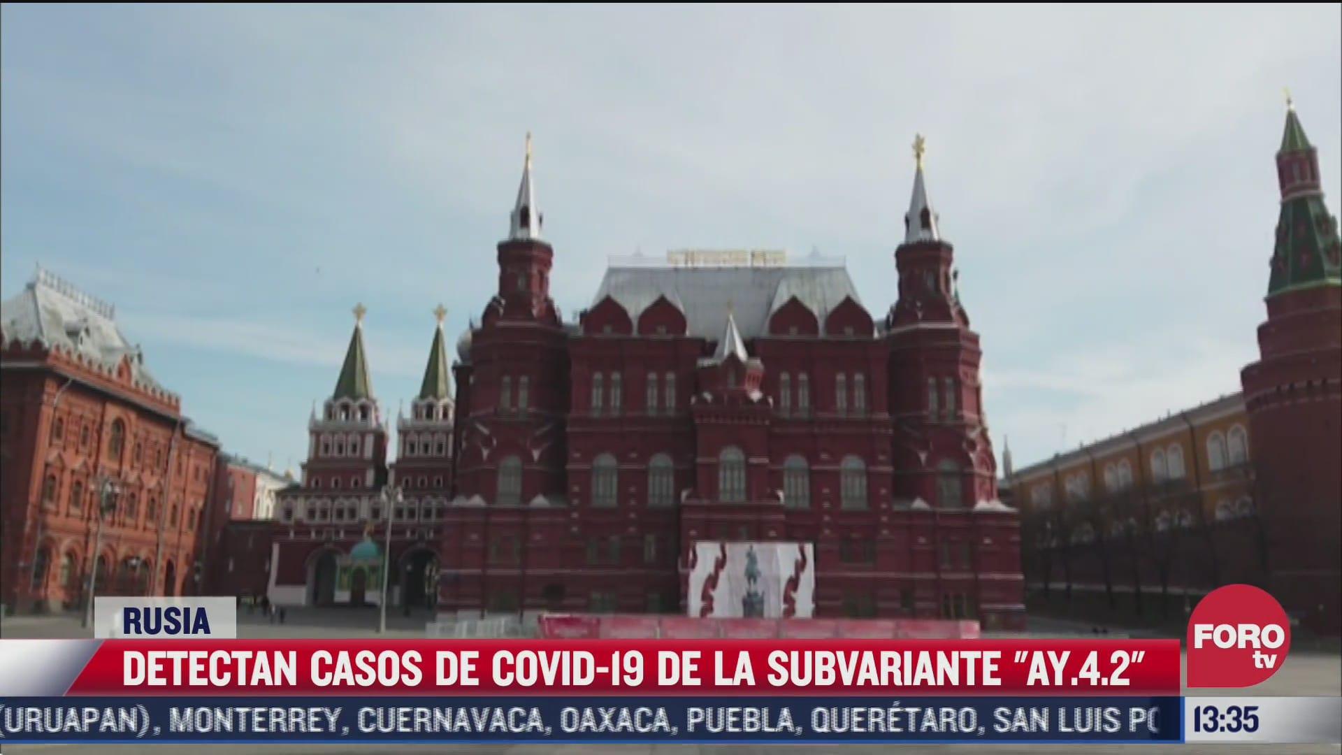 rusia confirma casos relacionados a subvariante delta de covid